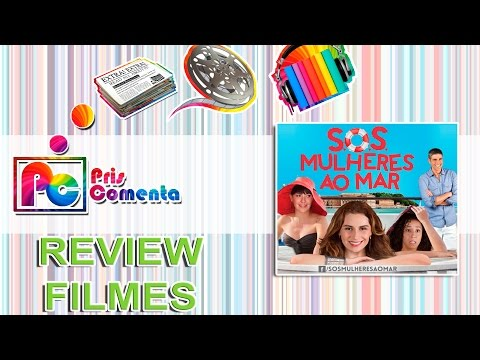 S.O.S Mulheres ao Mar - Review Cinematográfica