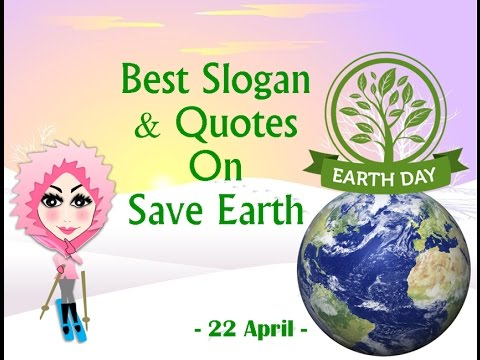 Write a slogan on save earth