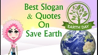Happy Earth Day Best Slogan amp; Quotes On Save Earth