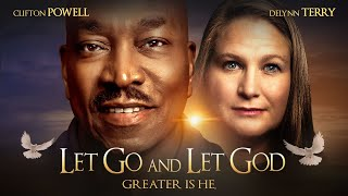 'Let Go and Lęt God' - Greater is He - Full, Free Inspirational Movie