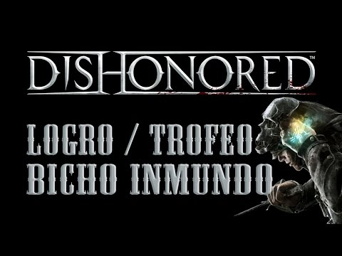 Dishonored - Logro / Trofeo Bicho inmundo (Creepy Crawly)