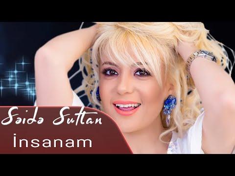 Səidə Sultan Insanam By Saida Sultan