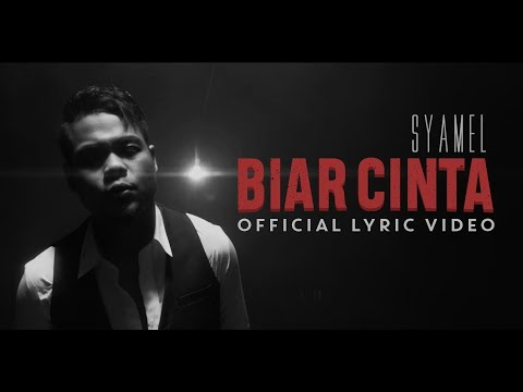 Syamel - Biar Cinta [Official Lyric Video]