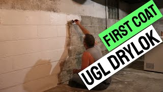 First Coat UGL DryLok, in the Basement