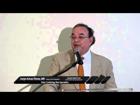 Cayman Heart Fund Symposium - Dr. Jorge Arturo Flores, MD
