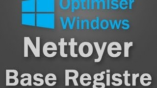 Optimiser Windows #2 - Nettoyer la base de registre