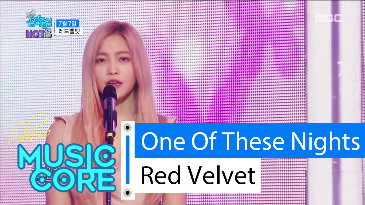 Download [HOT] Red Velvet - One Of These Nights, 레드벨벳 - 7월7일 Show Music core 20160326