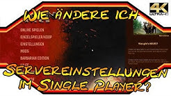 Conan Exiles ★ Wie ändere ich die Servereinstellungen im Single Player? ★ Guide [4k]