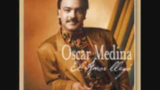 El dia que vine a el - Oscar Medina