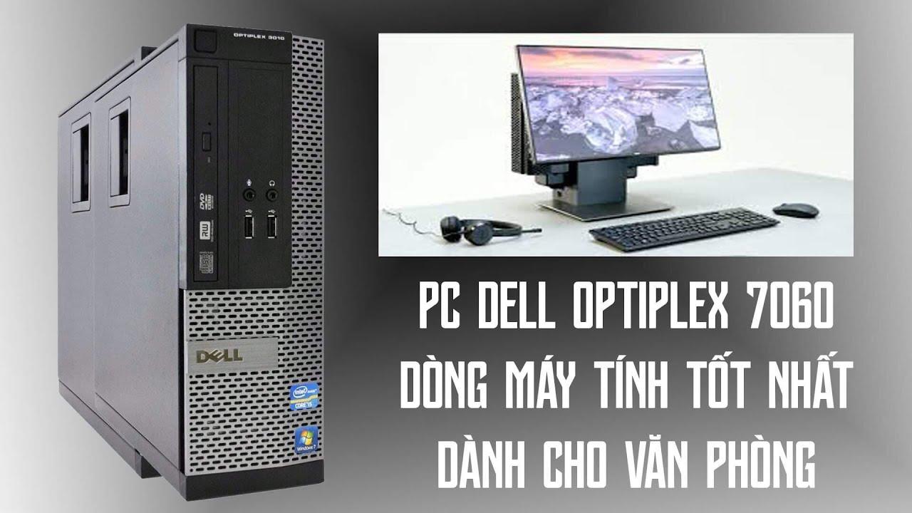 Đánh Giá Chất Lượng PC Dell Optiplex 7060 Rất OK Cho Dân Văn Phòng Lập Trình