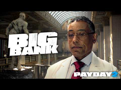 PAYDAY 2 Soundtrack: Ode to Greed (Big Bank song)