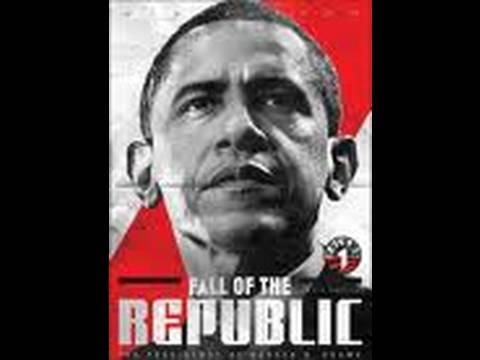 Fall of the Republic: The Presidency of Barack Obama