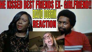DAVID DOBRIK - HE KISSED BEST FRIENDS EX-GIRLFRIEND!! REACTION