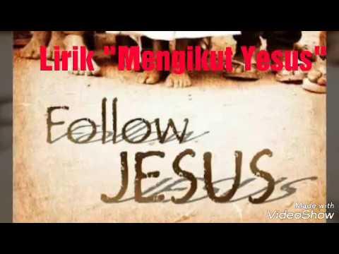 Mengikut Yesus Lirik lagu