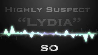 Highly Suspect - Lydia - Lyric Music Video