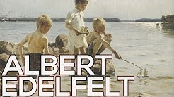 Albert Edelfelt: A collection of 122 paintings (HD)