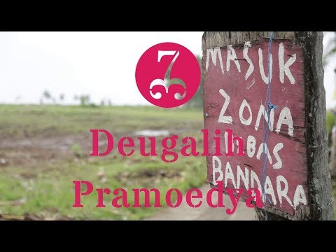 "[Video] ""Pramoedya"" - Deugalih"