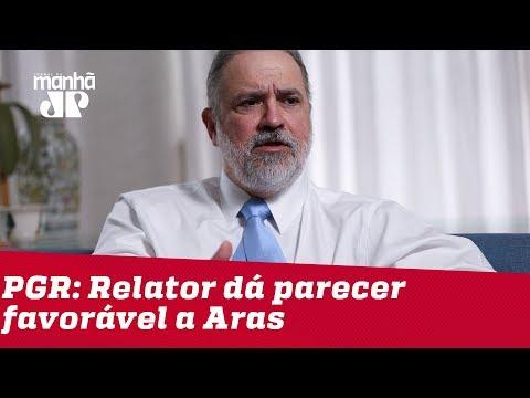 PGR: Relator dá parecer favorável a Aras