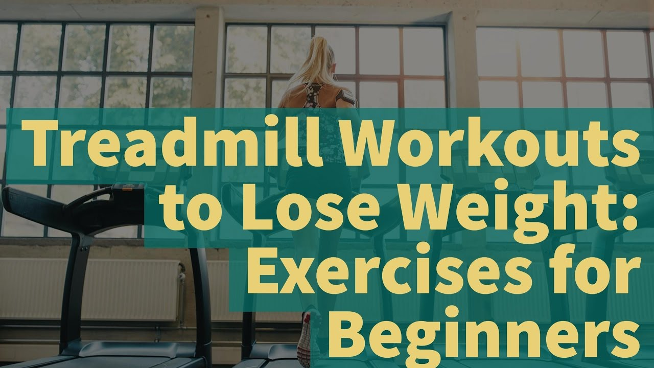 Treadmill workouts to lose weight exercises for beginners youtube treadmill workouts to lose weight exercises for beginners ccuart Gallery