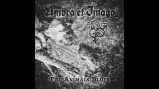 UMBRA ET IMAGO – The Animal's Blues (Official Videoclip)