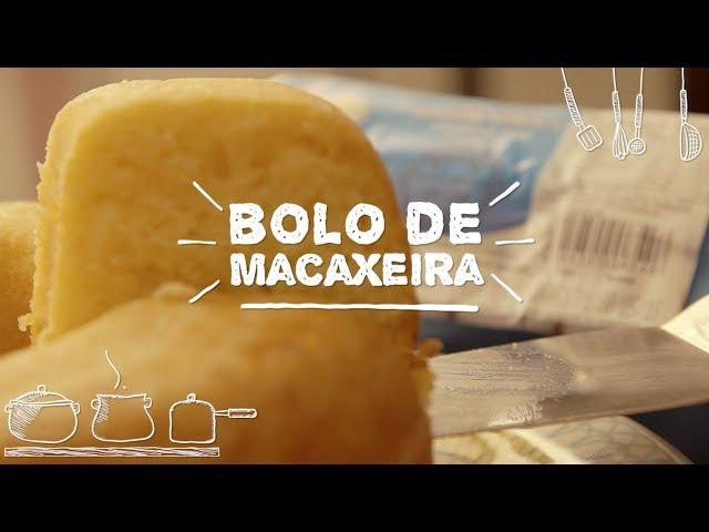 Bolo de Macaxeira - Sabor com Carinho (Tijuca Alimentos)