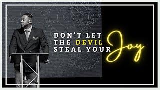 Don't Let The Devil Steal Your Joy // Pastor Dexter Upshaw Jr.