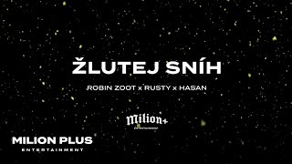 ROBIN ZOOT & DJ RUSTY x HASAN - ŽLUTEJ SNÍH (OFF VZL)