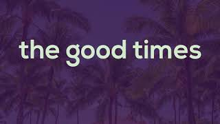 the good times (downtempo, pop rnb)