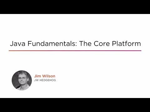 Java Fundamentals: The Core Platform | Pluralsight
