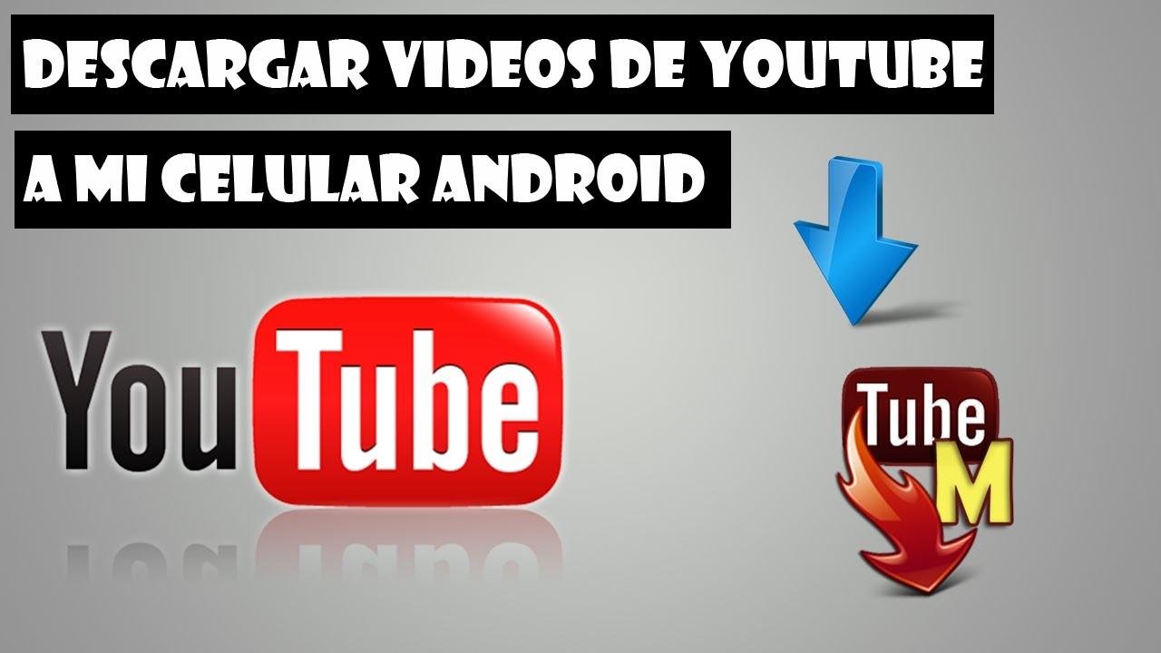 como bajar videos de youtube al android