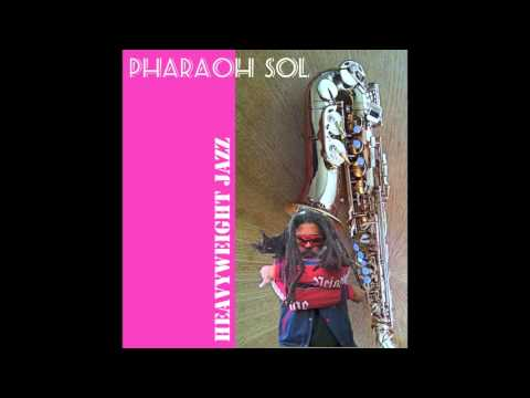 Pharaoh Sol - Heavyweight Jazz ( Free Jazz Breakbeat)