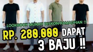LOOKBOOK MURAH : Rp. 280.000.- DAPAT 3 BAJU !! | Lookbook Murah Hasil Diskon Ramadhan
