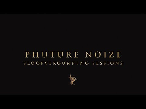 Phuture Noize LIVE - Sloopvergunning sessions