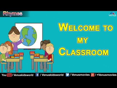 Welcome to my Classroom ~ Popular Rhyme