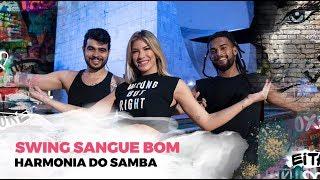 Swing Sangue Bom - Harmonia do Samba - Coreografia | Lore Improta