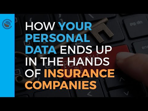 How Your Personal Data Ends Up In The Hands Of Insurance Companies
