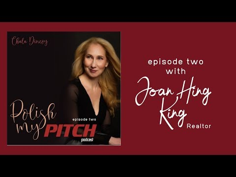 polish-my-pitch:-episode-two-with-joan-hing-king,-realtor