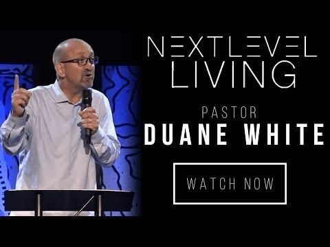 Living Out Your Breakthrough - Next Level Living - Pastor Duane White