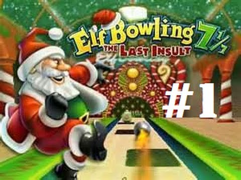 Elf Bowling 7 1/7 - The Last Insult (PC) - Part #1