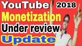 YouTube Monetization October 2018 New Update | Youtube channel under second review