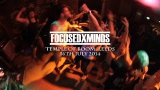 FOCUSED X MINDS (FULL SET) - Temple Of Boom, Leeds