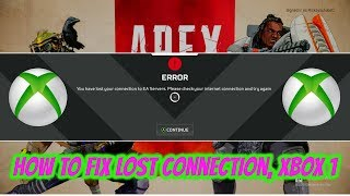 Apex Legends How To Fix Lost Connection Xbox one