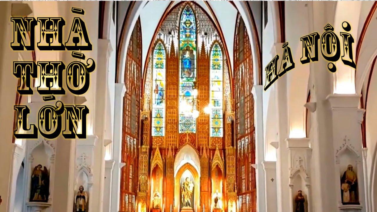 Nhà thờ lớn-nhà thờ cổ nhất của Hà nội