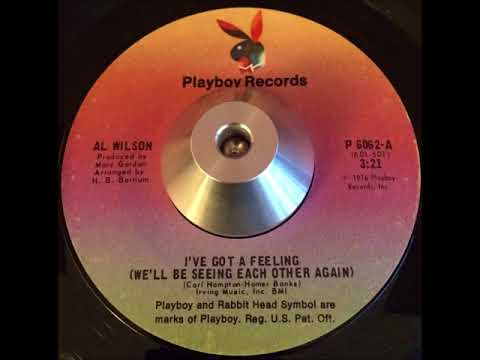 Al Wilson   I've got a feeling (We'll be seeing each other again)