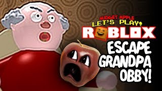 Roblox: Escape Grandpa Obby! [Midget Apple Plays]
