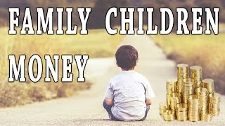 Family, Children, and Money ~ How To Make It Work
