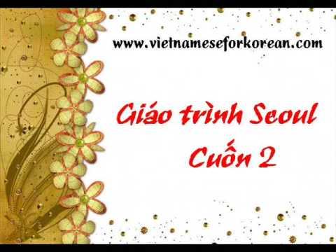 Nghe giáo trình Seoul cuốn 2 bài 30- bài 33