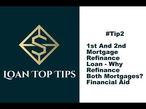 #tip-2---1st-and-2nd-mortgage-refinance-loan---why-refinance-both-mortgages