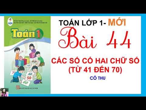 Toán lớp 1| Bài 44: CÁC SỐ CÓ HAI CHỮ SỐ TỪ 41 ĐẾN 70| Sách Tiếng Việt Cánh Diều lớp 1