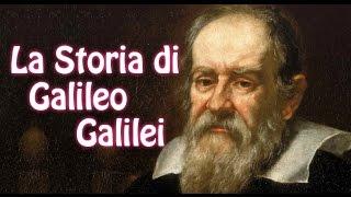 La Storia di Galileo Galilei.